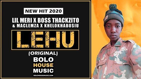Lil Meri x Boss Thackzito - Lehu ft Maclemza x Khelokhabosiu