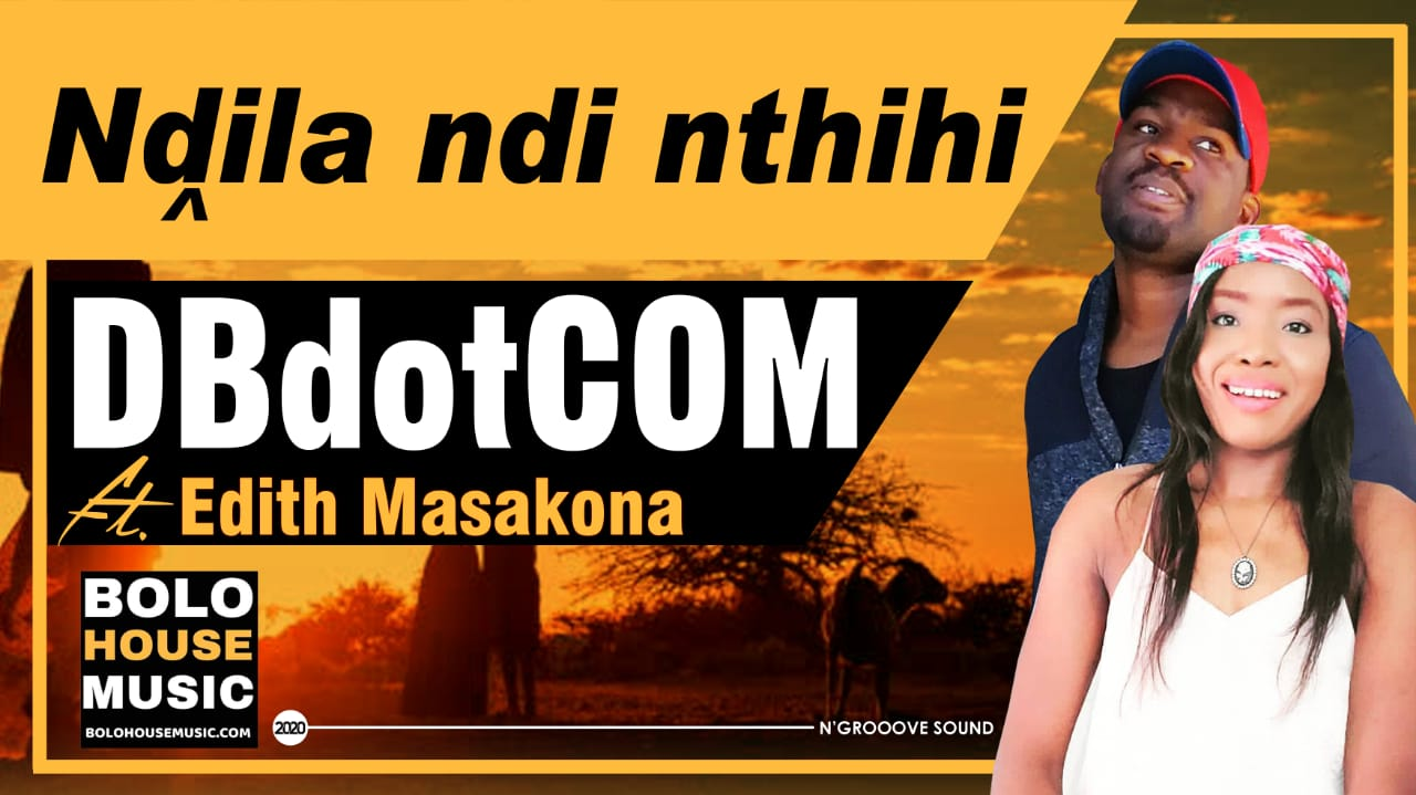 DBdotCOM - Ndila Ndi Nthihi ft Edith Masakona