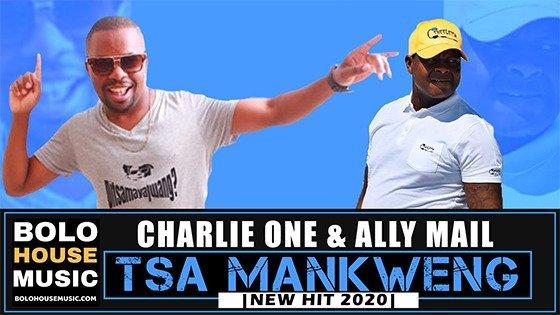 Charlie One & Ally Mail - Tsa Mankweng