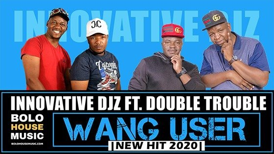 Innovative Djz - Wang User ft Double Trouble, Du Richy & Thabza Berry