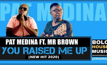 Pat Medina - You Raised Me Up ft Mr Brown