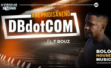 DBdotCOM - Are Phidishaneng feat. T Bouz