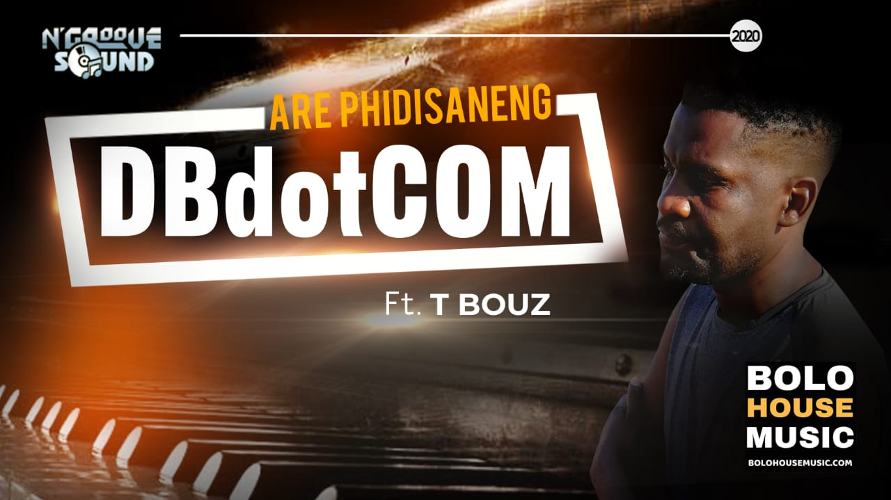 DBdotCOM - Are Phidishaneng feat. T Bouz
