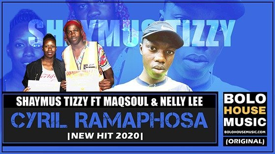 Shaymus Tizzy ft Maqsoul x Nelly Lee - Cyril Ramaphosa