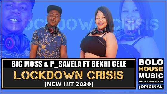 Big Moss & P_Savela - Lockdown Crisis ft Bekhi Cele