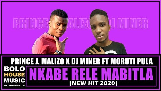 Prince J.Malizo & DJ Miner - Nkabe Rele Mabitla ft Moruti Pula