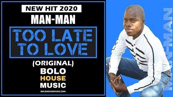 Too late To love - Man-Man