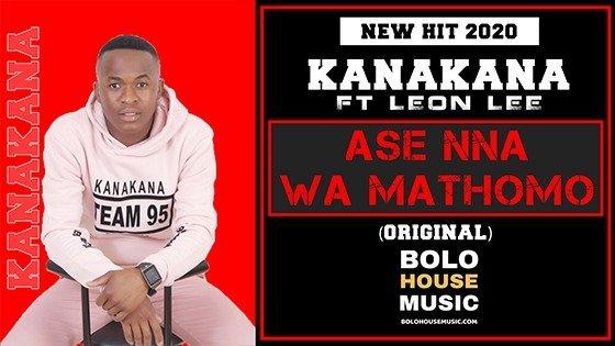 Kanakana - Ase Nna Wa Mathomo ft Leon Lee
