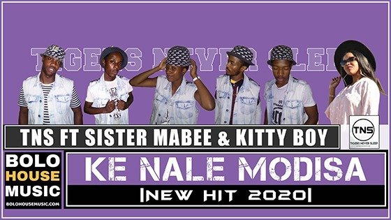 TNS - Kena Le Modisa ft Sister Mabee x Kitty Boy