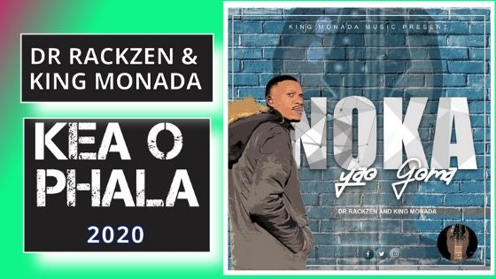 Dr Rackzen & King Monada - Kea O Phala