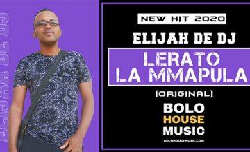 Elijah De DJ - Lerato La Mmapula