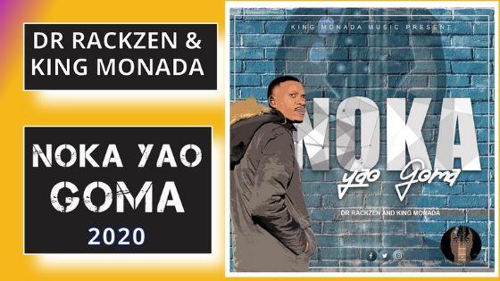 Rackzen & King Monada - Noka Yao Goma