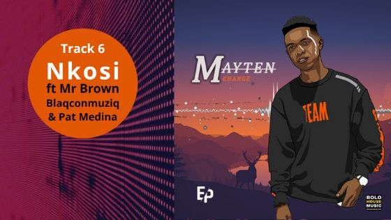 Mayten - Nkosi ft Mr Brown & BlaqConMusic