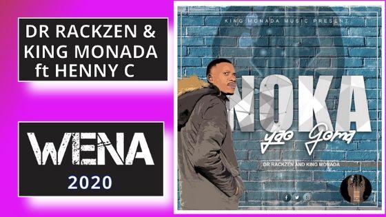 Dr Rackzen and King Monada - Wena ft Henny C