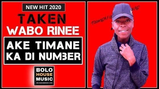 Ake Timane Ka di Number - Taken Wabo Rinee