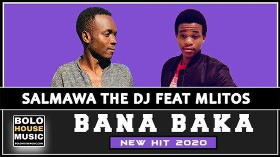Salmawa The DJ - Bana Baka feat Mlitos