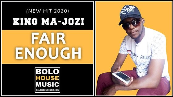 King Ma-Jozi - Fair Enough