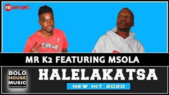 Mr K2 - Halelakatsa feat Msola