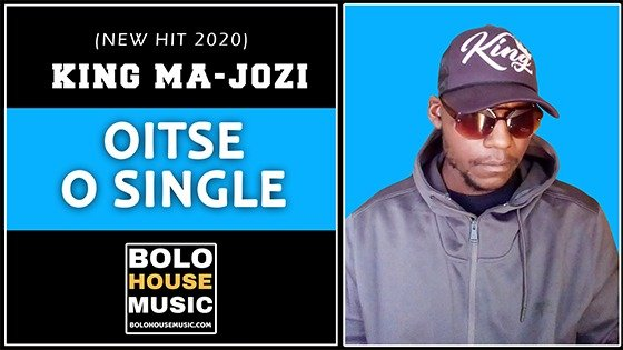King Ma-Jozi - Oitse O Single