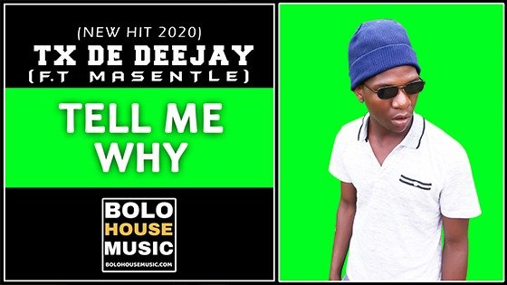 TX De Deejay - Tell Me Why feat Masentle