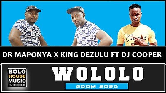 Dr Maponya x King Dezulu - Wololo ft DJ Cooper