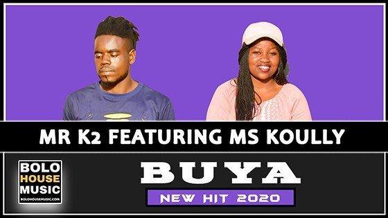 Mr K2 - Buya feat Ms Koully