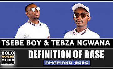 Tsebe Boy x Tebza Ngwana - Definition of Base