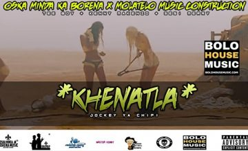Oska Minda Ka Borena & Molatelo Music Construction - Khenatla