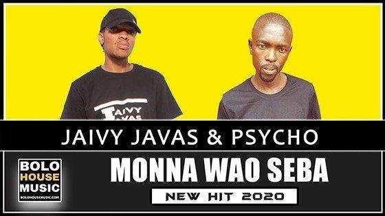 Jaivy Javas & Psycho - Monna Wao Seba