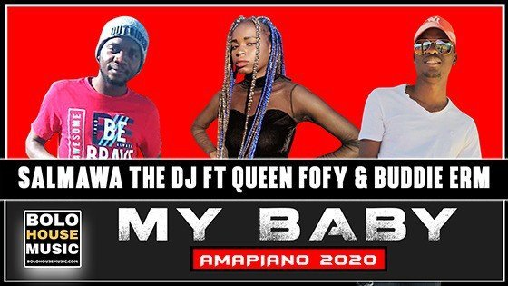 Salmawa The DJ - My Baby ft Queen Fofy x Buddie ERM