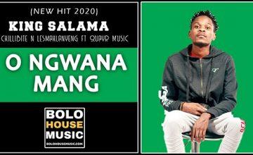 King Salama x Chillibite x Lesmahlanyeng - O Ngwana Mang ft Quayr Music