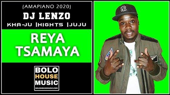 DJ Lenzo, Kha-Ju x Hights x Juju - Reya Tsamaya