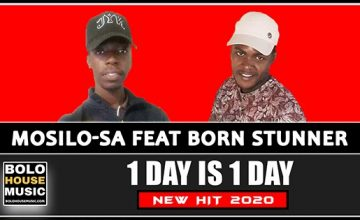 Mosilo-SA - 1 Day is 1 Day (Feat Born Stunner)