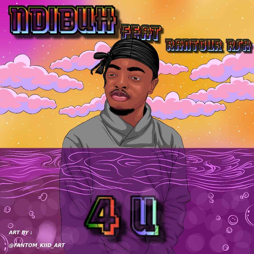 Ndibuh - 4 U Feat Rantour RSA