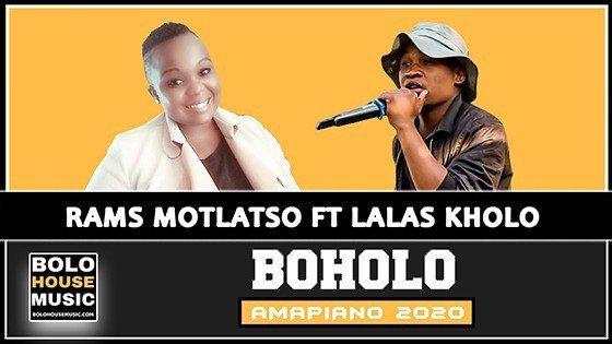 Rams Motlatso - Boholo Feat Lalas Kholo