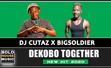 DJ Cutaz x BigSoldier - Dekobo Together