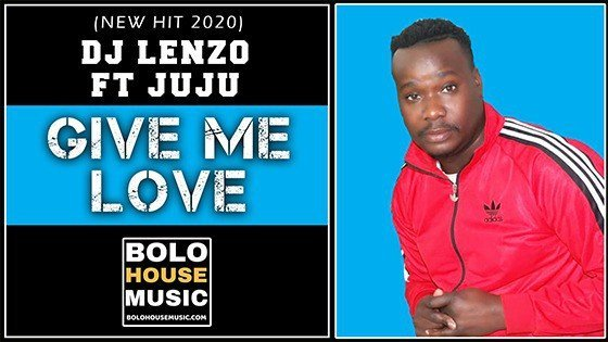 DJ Lenzo - Give Me Love Feat JuJu