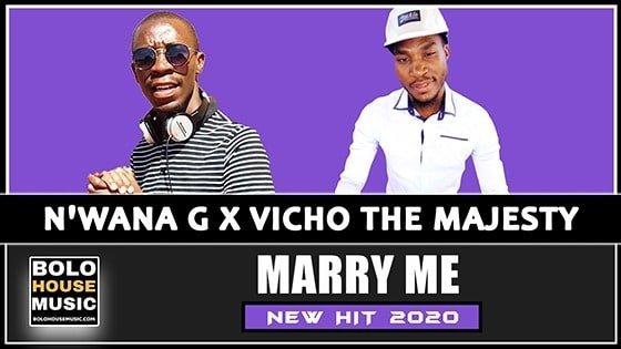 Marry Me - N'wana G x Vicho The Majesty