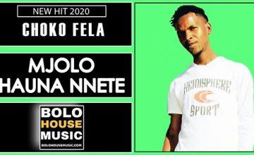 Choko FeLa - MjoLo Hauna Nnete