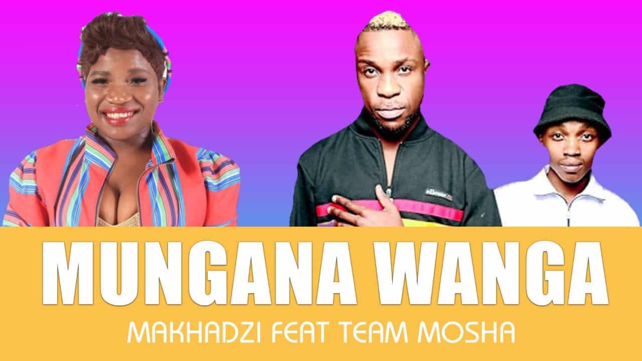 Makhadzi - Mungana Wanga Feat Team Mosha