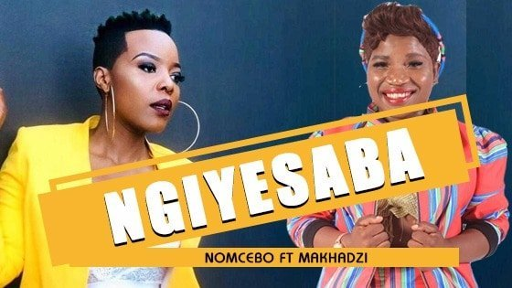 Nomcebo - Ngiyesaba Feat Makhadzi