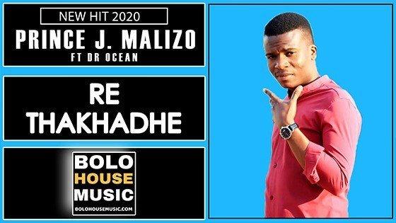 Prince J.Malizo - Re Thakhadhe Feat. Dr Ocean