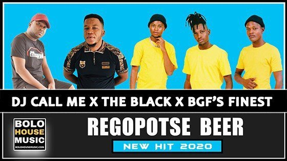 DJ Call Me x The Black x BGF's Finest - Regopotse Beer