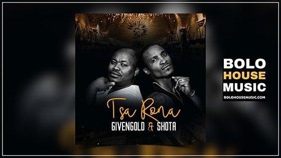 Shota & Given Gold - Tsa Rona