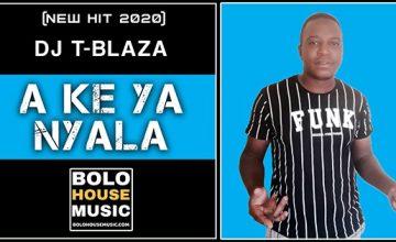 DJ T-Blaza - Ake Ya Nyala