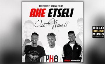 PHB Finest - Ake Etseli Feat DJ Khomza