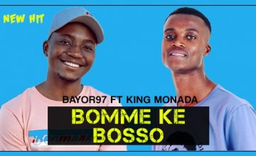 Bayor97 - Bomme Ke Bosso Feat King Monada