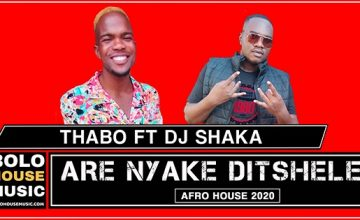Thabo - Are Nyake Ditshele Feat DJ Shaka