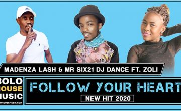 Follow Your Heart - Madenza Lash & Mr Six21 DJ Dance ft. Zoli