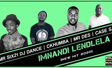 Imnandi Lendlela - Mr Six21 DJ Dance x Ckhumba x Mr Des x Case SA